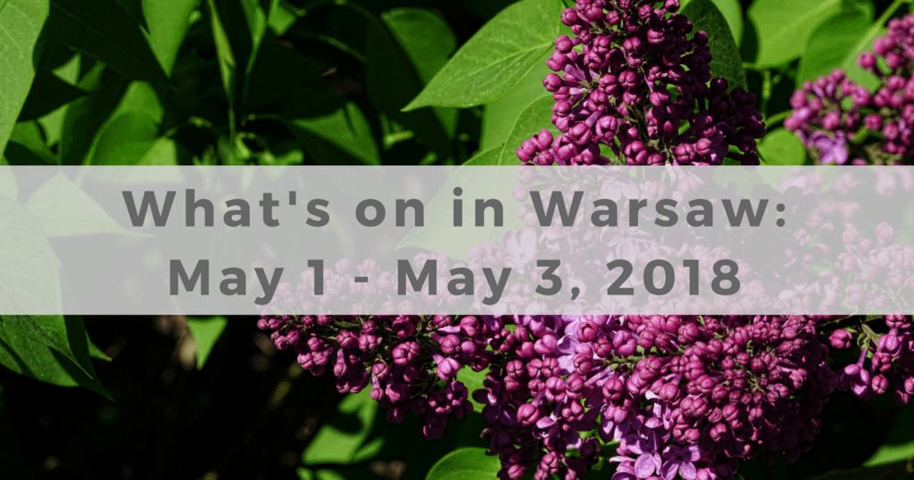 What to do in Warsaw during long May weekend