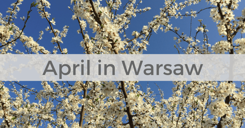What to do in Warsaw in April