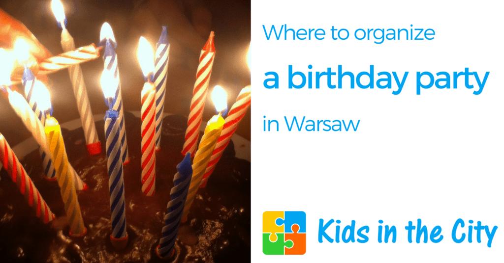 Birthday party ideas Warsaw Poland