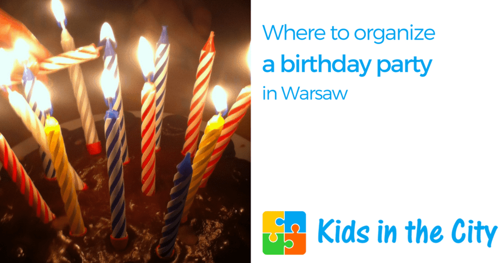 Where to organize a birthday party in Warsaw Poland