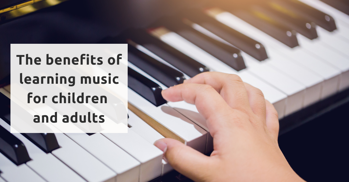 the benefits of learning music for children and adults