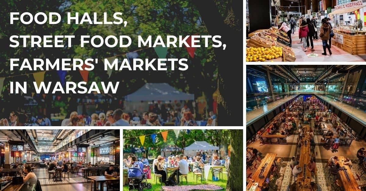Food halls, street food markets, farmers' markets in Warsaw